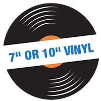 """7"""" or 10"""" Vinyl"""